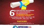 Sinproesemma realizará o 6º Encontro Estadual de Funcionários da Educação