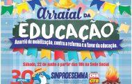 Sábado, 22 de junho, tem Arraial da Educação